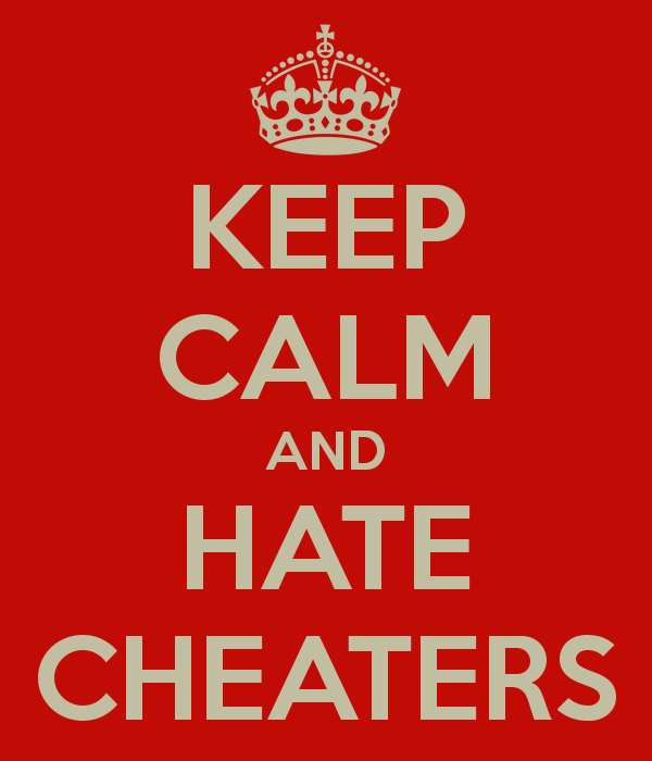 Hatred of Cheaters